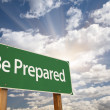 Be Prepared Green Road Sign — Stock Photo #48964199