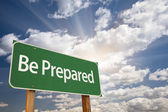 Be Prepared Green Road Sign — Stock Photo