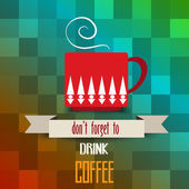 """Coffee cup poster with message"""" don't forget  to drink coffee"""" — Stock Vector"""