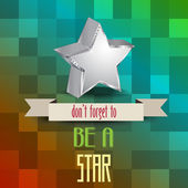 """Poster with message 'don't forget to be a star"""" — Stock Vector"""
