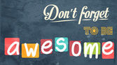 Don't forget to be awesome! Motivational background — Stock Vector