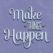 "'Make things Happen"" Quote Typographical  retro Background — Stok Vektör"