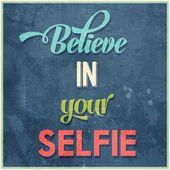 """Calligraphic  Writing """"Believe in your selfie"""" — Stock Vector"""