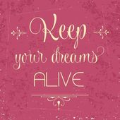 """""""Keep your dreams alive"""", Quote Typographic Background — Stock Vector"""