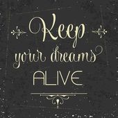 """Keep your dreams alive"", Quote Typographic Background — Stock Vector"