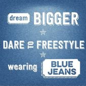 """Dream bigger, dare to freestyle, wearing blue jeans"", Quote Typ — Stock Vector"
