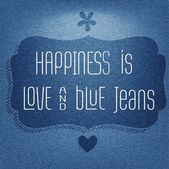 """Happiness is love and  blue jeans"", Quote Typographic Backgroun — Stock Vector"