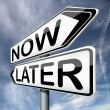 Later or now — Stockfoto