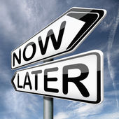 Later or now — Stock Photo