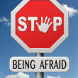 Stop being afraid — Stock Photo