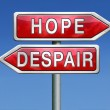 Hope or despair — Stock Photo