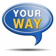 Your way — Stock Photo