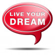 Live your dream — Stock Photo