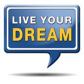 Live your dream — Stock Photo