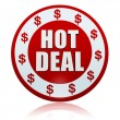 Hot deal with dollar signs in white red circle label - Stock Photo