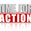 Royalty-Free Stock Photo: Time for action in 3d letters and block