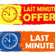 Last minute offer with clock sign, drawn labels — Stock fotografie #49789565