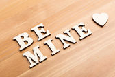 Be mine wooden letters — Stock Photo