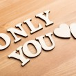 Stock Photo: Only You wooden text