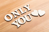 Only You wooden text — Stock Photo