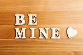 Be mine wooden text — Stock Photo
