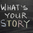 What your story — Stock Photo