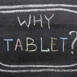 Why tablet — Stock Photo