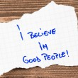 Stock Photo: I Believe in Good People