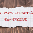 Постер, плакат: Discipline Is More Valuable Than Talent