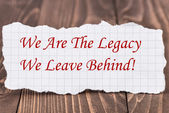 We Are the Legacy We Leave Behind — Stock Photo