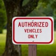 Authorized Vehicles Only Warning Sign — Stock Photo