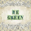 Be green — Stock Photo