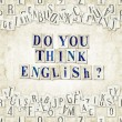 Do you think English ? — Stockfoto