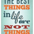 Typographic Poster Design - The best things in life are not things — Stock Vector