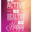 Typographic Poster Design - Be Active Be Healthy Be Happy — Stok Vektör