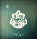 Typographic Poster Design - A wise man travels to discover himself — Stock Vector