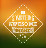 Typographic Poster Design - Do something awesome right now — Stock Vector