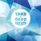 Take a Deep Breath - Design Layout — Stock Vector
