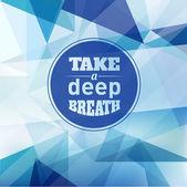 Take a Deep Breath - Design Layout — Stock Vector