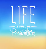Typographic Poster Design - Life is full of possibilities — Stock Vector