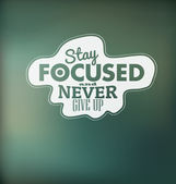 Typographic Design - Stay focused and never give up — Stock Vector