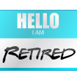 Hello I am retired tag — Stock Photo