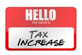 Hola etiqueta roja mi nombre es concepto de aumento de impuestos — Foto de Stock
