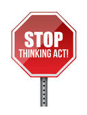 Stop thinking act sign — Stock Photo