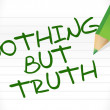 Nothing but truth message written — Stock Photo