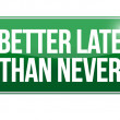 Better late thnever sign illustration — Stok Fotoğraf #27582297