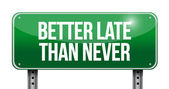 Better late than never sign illustration — Stock Photo