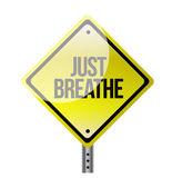 Just Breathe road sign illustration design — Stock Photo