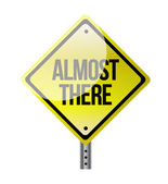 Almost there road sign illustration design — Stock Photo