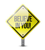 Believe in yourself road sign illustration design — Stock Photo